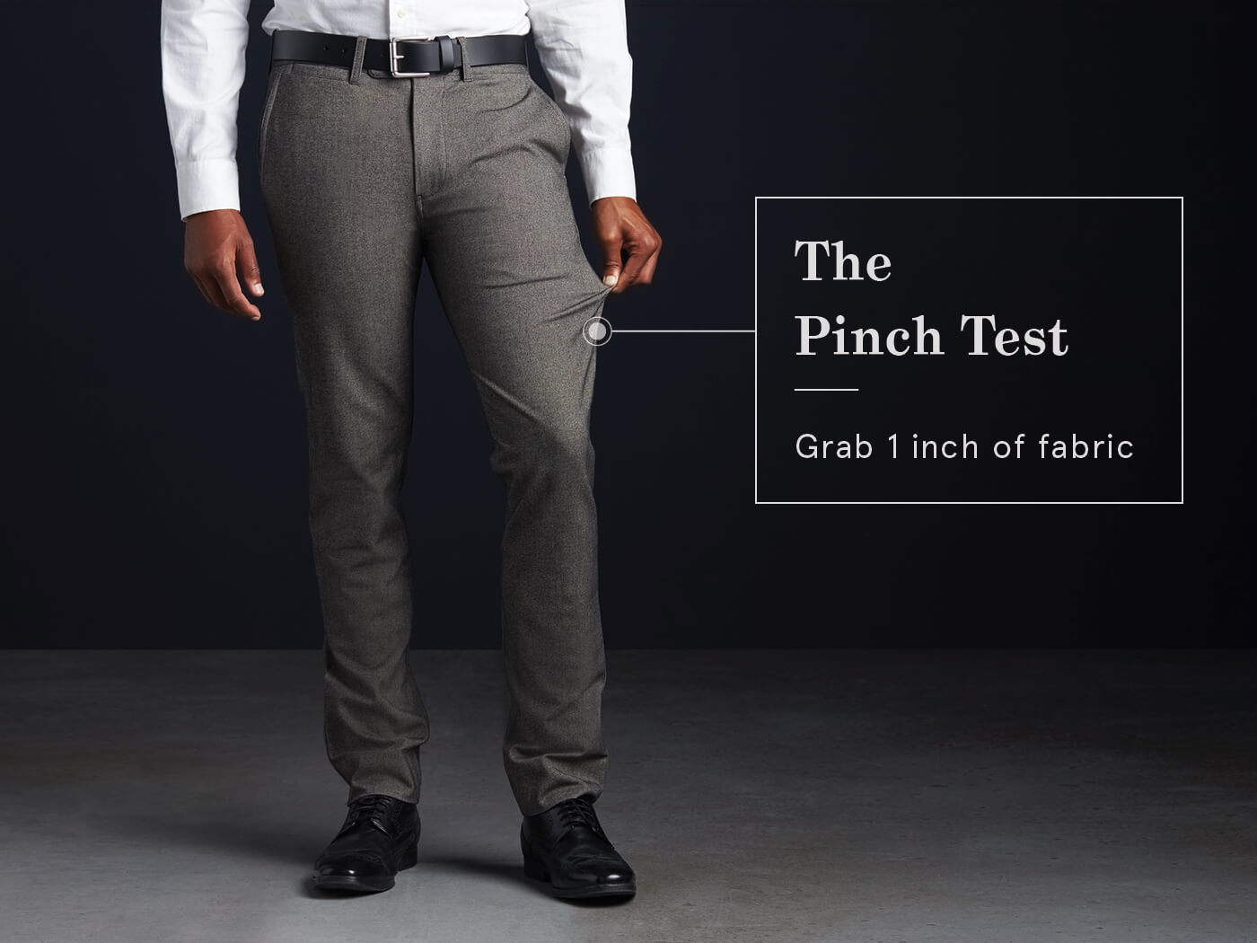 how to know if dress pants fit - do the pinch test, you should grab 1 inch of fabric